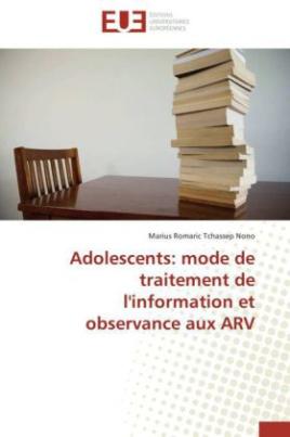 Adolescents: mode de traitement de l'information et observance aux ARV