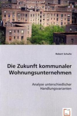 Die Zukunft kommunaler Wohnungsunternehmen