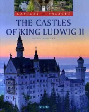 The Castles of King Ludwig II. Die Schlösser König Ludwigs II., englische Ausgabe