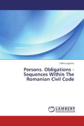 Persons. Obligations - Sequences Within The Romanian Civil Code