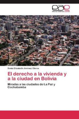 El derecho a la vivienda y a la ciudad en Bolivia