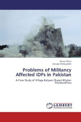 Problems of Militancy Affected IDPs in Pakistan