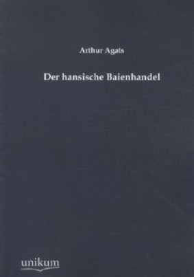 Der hansische Baienhandel