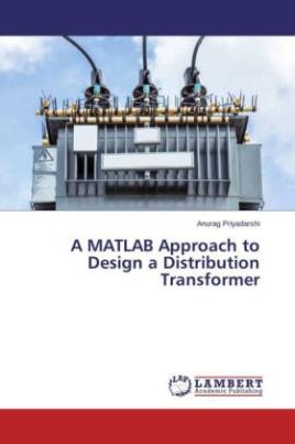 A MATLAB Approach to Design a Distribution Transformer
