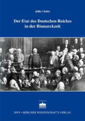 Der Etat des Deutschen Reiches in der Bismarckzeit