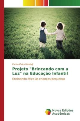 """Projeto """"Brincando com a Luz"""" na Educação Infantil"""