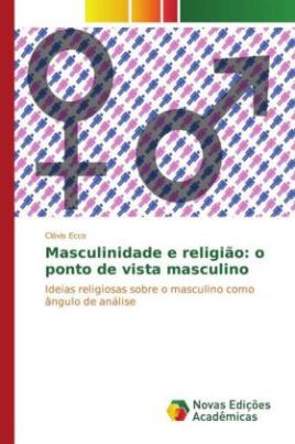 Masculinidade e religião: o ponto de vista masculino