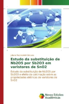 Estudo da substituição de Nb2O5 por Sb2O3 em varistores de SnO2