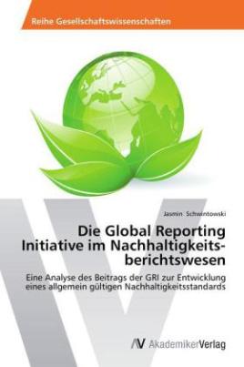 Die Global Reporting Initiative im Nachhaltigkeits berichtswesen