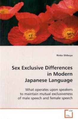 Sex Exclusive Differences in Modern Japanese Language