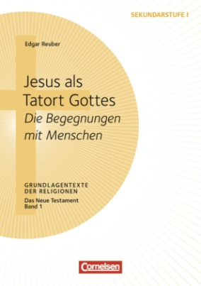 Jesus als Tatort Gottes - Die Begegnungen mit Menschen