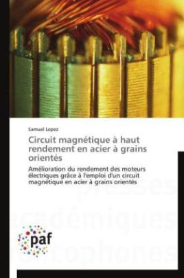 Circuit magnétique à haut rendement en acier à grains orientés