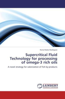 Supercritical Fluid Technology for processing of omega-3 rich oils