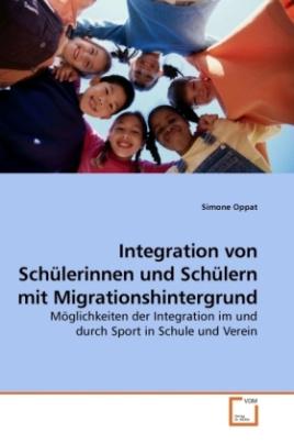 Integration von Schülerinnen und Schülern mit Migrationshintergrund