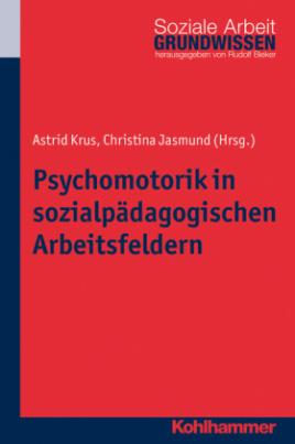 Psychomotorik in sozialpädagogischen Arbeitsfeldern