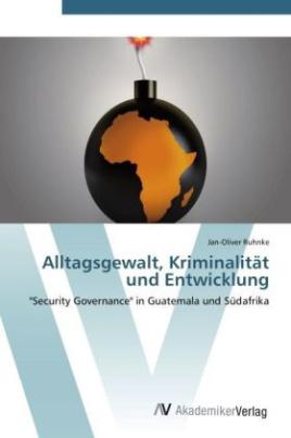 Alltagsgewalt, Kriminalität und Entwicklung
