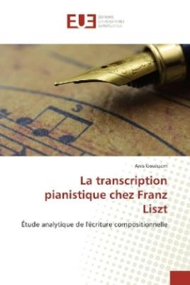 La transcription pianistique chez Franz Liszt
