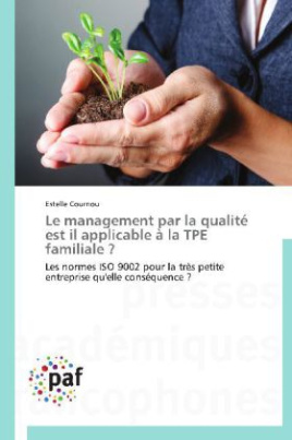 Le management par la qualité est il applicable à la TPE familiale ?