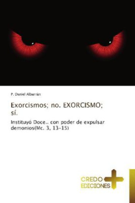 Exorcismos; no. EXORCISMO; sí.