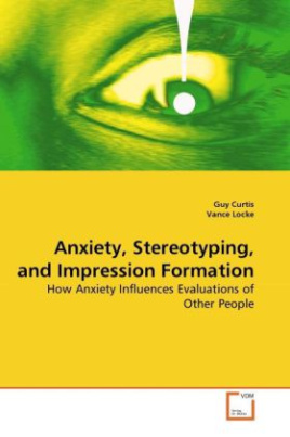 Anxiety, Stereotyping, and Impression Formation
