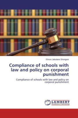 Compliance of schools with law and policy on corporal punishment