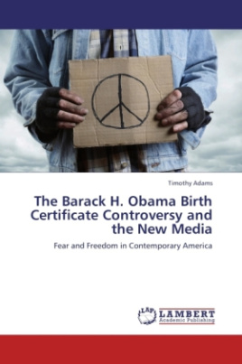 The Barack H. Obama Birth Certificate Controversy and the New Media