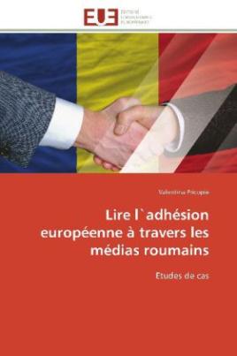Lire l`adhésion européenne à travers les médias roumains