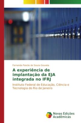 A experiência de implantação da EJA integrada no IFRJ