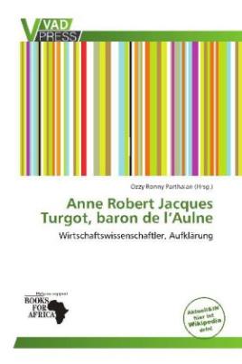 Anne Robert Jacques Turgot, baron de l Aulne