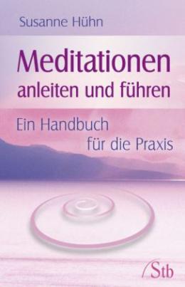 Meditationen anleiten und führen