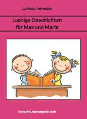 Lustige Geschichten für Max und Marie