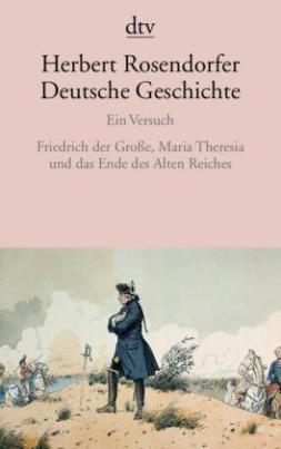 Friedrich der Große, Maria Theresia und das Ende des Alten Reiches