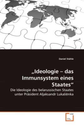 Ideologie -  das Immunsystem eines Staates