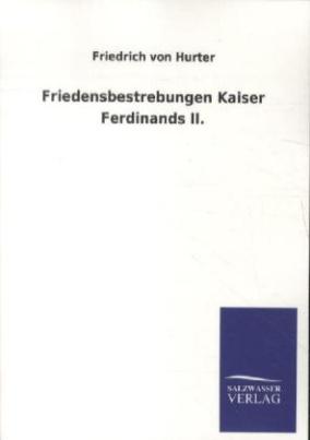 Friedensbestrebungen Kaiser Ferdinands II.