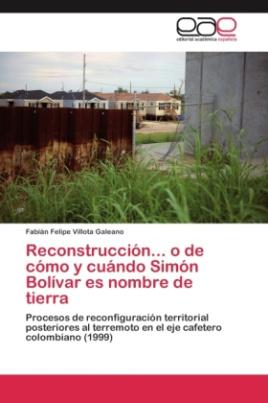 Reconstrucción... o de cómo y cuándo Simón Bolívar es nombre de tierra