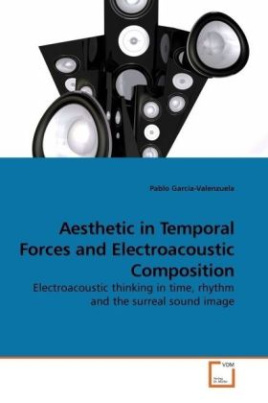 Aesthetic in Temporal Forces and Electroacoustic Composition