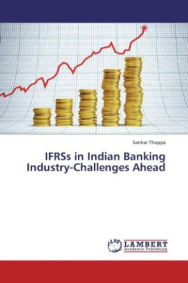 IFRSs in Indian Banking Industry-Challenges Ahead