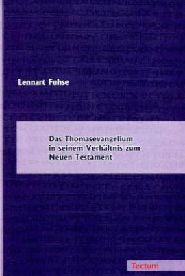 Das Thomasevangelium in seinem Verhältnis zum Neuen Testament