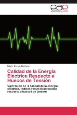 Calidad de la Energía Eléctrica Respecto a Huecos de Tensión