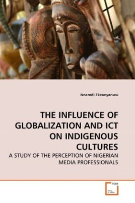THE INFLUENCE OF GLOBALIZATION AND ICT ON INDIGENOUS CULTURES