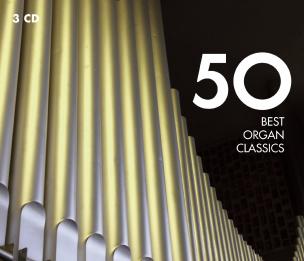 50 Best Organ Classics - Die 50 besten Orgel Klassiker