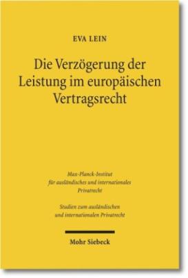 Die Verzögerung der Leistung im europäischen Vertragsrecht