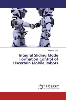 Integral Sliding Mode Formation Control of Uncertain Mobile Robots