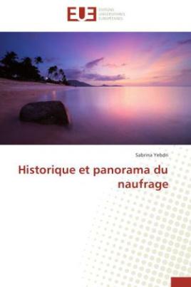 Historique et panorama du naufrage