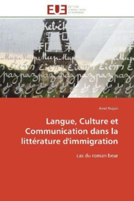 Langue, Culture et Communication dans la littérature d'immigration