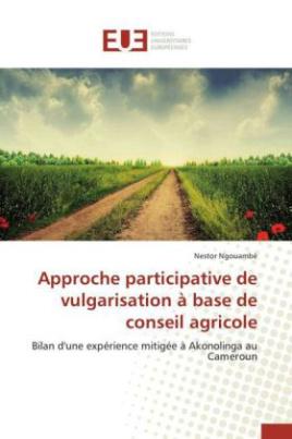 Approche participative de vulgarisation à base de conseil agricole