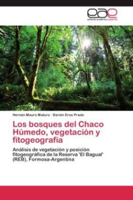 Los bosques del Chaco Húmedo, vegetación y fitogeografía