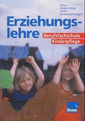 Erziehungslehre für die Berufsfachschule Kinderpflege