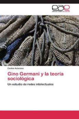 Gino Germani y la teoría sociológica