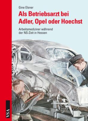 Als Betriebsarzt bei Adler, Opel oder Hoechst